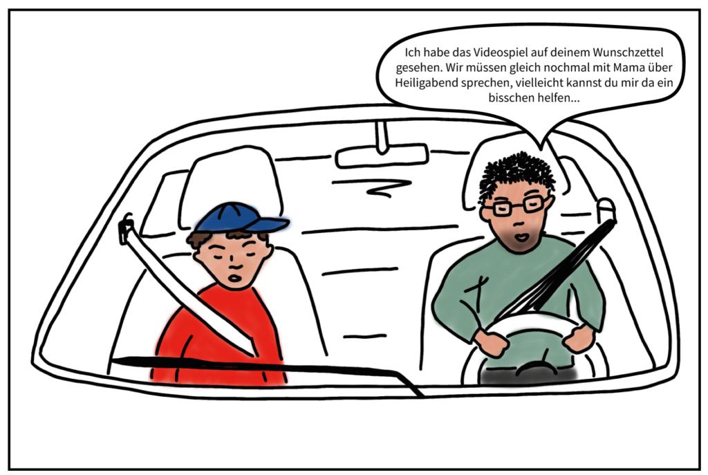 """Leon und sein Papa sitzen zusammen im Auto. Sein Papa sagt: """"Ich habe das Videospiel auf deinem Wunschzettel gesehen. Wir müssen gleich nochmal mit Mama über Heiligabend sprechen, vielleicht kannst du mir da ein bisschen helfen..."""""""